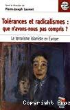 Tolérances et radicalismes : que n'avons-nous pas compris ?