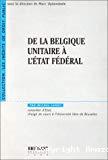 De la Belgique unitaire à l'état fédéral