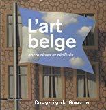 L'art belge entre rêves et réalités : chefs-d'oeuvre du Musée d'Ixelles
