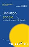 L'inclusion sociale : les enjeux de la culture et de l'éducation