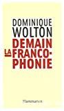 Demain la francophonie. Pour une autre mondialisation.