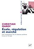 Ecole, régulation et marché : une comparaison de six espaces scolaires locaux en Europe