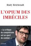 L'opium des imbéciles : Essai sur la question complotiste