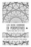 Les biens communs en perspectives - Propriété, travail, valeur