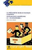 Le phénomène bureaucratique européen : intégration européenne et technophobie