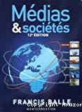 Médias et sociétés : édition, presse, cinéma, radio, télévision, Internet, CD, DVD