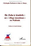 De Zola à Atatûrk : un village musulman en Wallonie