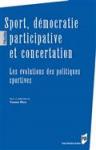Sport, démocratie participative et concertation - Les évolutions des politiques sportives