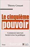 Le cinquième pouvoir : comment Internet bouleverse la politique