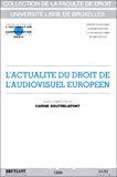 L'Actualité du droit de l'audiovisuel européen