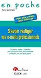 Savoirs rédiger vos e-mails professionnels : pour des e-mails plus efficaces