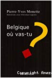 Belgique où vas-tu ?