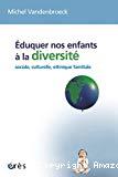 Eduquer . Ecoles, Ethiques, Sociétés.