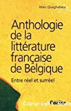 Anthologie de la littérature française de Belgique : entre réel et surréel