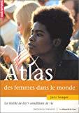 L'atlas des femmes dans le monde. La réalité de leurs conditions de vie.