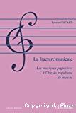 La fracture musicale : les musiques populaires à l'ère du populisme de marché
