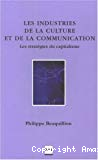 Les industries de la culture et de la communication : les stratégies du capitalisme