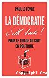 La démocratie c'est vous !