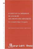 L'Unité et la diversité de l'Europe, les droits des minorités : les exemples belges et hongrois.