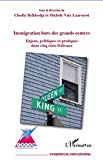 Immigration hors des grands centres : enjeux, politiques et pratiques dans cinq Etats fédéraux / Australie, Belgique, Canada, Espagne, Suisse