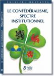Le confédéralisme, spectre institutionnel