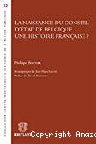 La naissance du Conseil d'Etat de Belgique : une histoire française ?