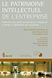 Le patrimoine intellectuel de l'entreprise : protection des actifs incorporels de l'employeur et droits et obligations des travailleurs