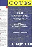 Droit constitutionnel contemporain : les régimes étrangers : Tome 1.