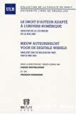 Le droit d'auteur adapté à l'univers numérique = Nieuw auteursrecht voor de digitale wereld : analyse de la loi belge du 22 mai 2005