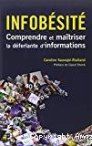 Infobésité : comprendre et maîtriser la déferlante d'informations