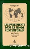 Les Parlements dans le monde contemporain : mode d'élection, fonctionnement, structures