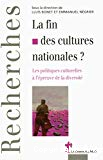La fin des cultures nationales ? : les politiques culturelles à l'épreuve de la diversité