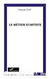 Le métier d'artiste : les transformations de la profession artistique face aux politiques de soutien à la création.