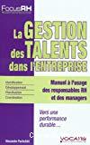 La gestion des talents dans l'entreprise : manuel à l'usage des responsables RH et des managers
