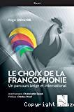 Le choix de la francophonie