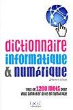 Dictionnaire informatique & numérique : plus de 1.200 mots pour vous simplifier la vie en numérique