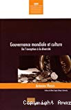 Gouvernance mondiale et culture : de l'exception à la diversité