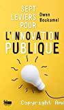 Sept leviers pour l'innovation publique