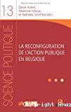 La reconfiguration de l'action publique en Belgique