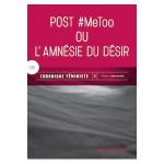 Post #MeToo ou l'amnésie du désir
