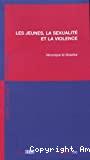 Les jeunes, la sexualité et la violence