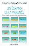Les Ecrans de la violence : enjeux économiques et responsabilités sociales
