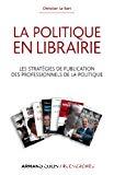 La politique en librairie : les stratégies de publication des professionnels de la politique