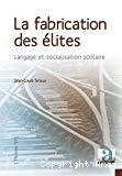 La fabrication des élites : langage et socialisation scolaire