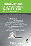 L'informatique et le numérique dans la classe : qui, quoi, comment ? 6e Colloque Didapro, Namur, janvier 2016