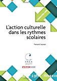 L'action culturelle dans les rythmes scolaires