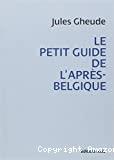 Le petit guide de l'après-Belgique