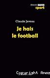 Je hais le foot