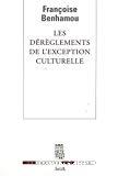 Les dérèglements de l'exception culturelle : plaidoyer pour une perspective européenne