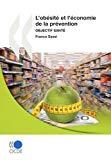 L'obésité et l'économie de la prévention : objectif santé